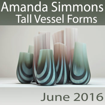 Amanda Simmons – Tall Vessel Forms – 2016