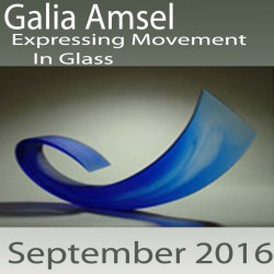 Galia Amsel – Expressing Movement in Glass
